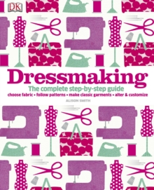 Dressmaking : The Complete Step-by-Step Guide, Hardback Book