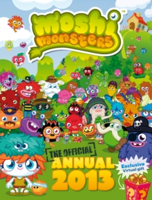 Moshi Monsters Official Annual 2013, Hardback Book