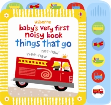 Baby's Very First Noisy Things That Go, Board book Book