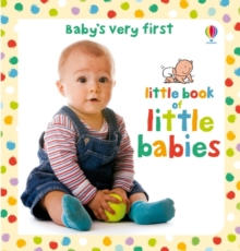 Baby's Very First Little Book of Little Babies, Board book Book