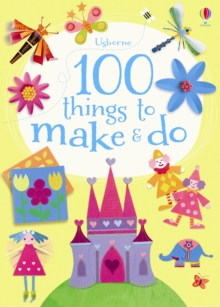 100 Things to Make & Do, Paperback Book