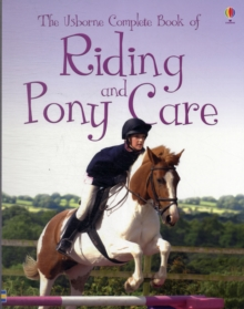 The Usborne Complete Book of Riding & Pony Care, Paperback Book