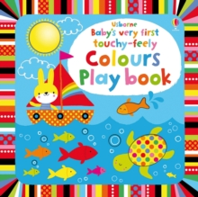 Baby's Very First Touchy-Feely Colours Play Book, Board book Book