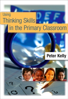 Using Thinking Skills in the Primary Classroom, Paperback / softback Book