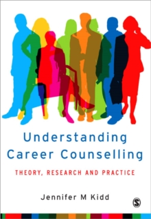 Understanding Career Counselling : Theory, Research and Practice, Paperback Book