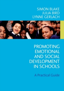 Promoting Emotional and Social Development in Schools : A Practical Guide, Paperback / softback Book