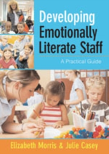 Developing Emotionally Literate Staff : A Practical Guide, Paperback / softback Book