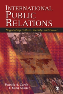 International Public Relations : Negotiating Culture, Identity, and Power, Paperback / softback Book