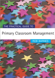 The Practical Guide to Primary Classroom Management, Paperback Book