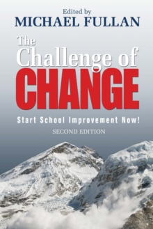 The Challenge of Change : Start School Improvement Now!, Paperback Book
