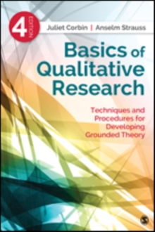 Basics of Qualitative Research : Techniques and Procedures for Developing Grounded Theory, Paperback Book