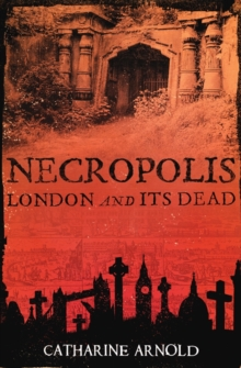 Necropolis : London and Its Dead, Paperback Book