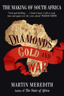 Diamonds, Gold and War : The Making of South Africa, Paperback Book