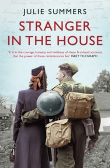 Stranger in the House : Women's Stories of Men Returning from the Second World War, Paperback Book