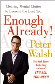 Enough Already! : Clearing Mental Clutter to Become the Best You, Paperback Book
