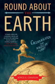 Round About the Earth : Circumnavigation from Magellan to Orbit, Paperback Book