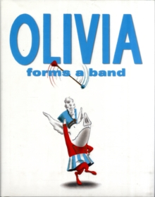 Olivia Forms a Band, Hardback Book