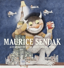 Maurice Sendak: A Celebration of the Artist and His Work, Hardback Book