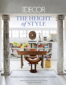 Elle Decor: The Height of Style : Inspiring Ideas from the World's Chicest Homes, Hardback Book