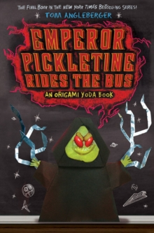 Emperor Pickletine Rides the Bus: Origami Yoda Book 6, Paperback Book