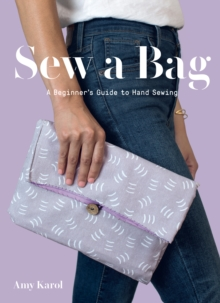 Sew a Bag : A Beginner's Guide to Hand Sewing, Paperback / softback Book
