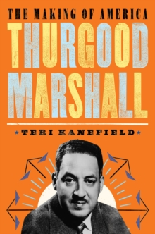 Thurgood Marshall : The Making of America #6