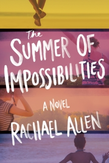 The Summer of Impossibilities, Hardback Book