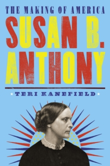 Susan B. Anthony : The Making of America #4