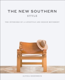 The New Southern Style : The Inspiring Interiors of a Creative Movement, Hardback Book