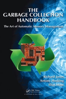 The Garbage Collection Handbook : The Art of Automatic Memory Management, Hardback Book