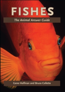 Fishes : The Animal Answer Guide