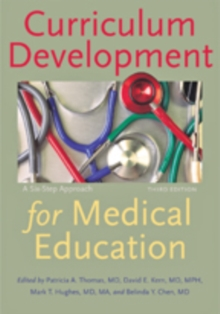 Curriculum Development for Medical Education : A Six-Step Approach, Paperback Book