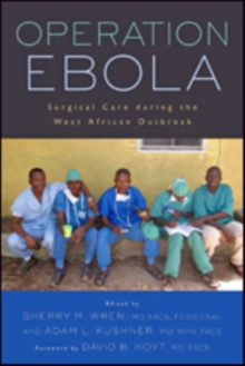 Operation Ebola : Surgical Care during the West African Outbreak, Paperback / softback Book