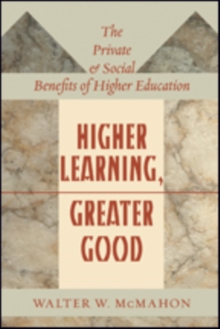 Higher Learning, Greater Good : The Private and Social Benefits of Higher Education, Paperback / softback Book