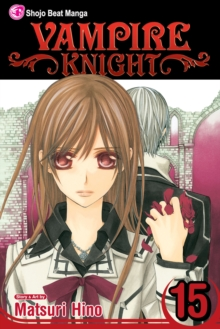Vampire Knight, Vol. 15, Paperback Book