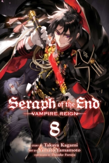 Seraph of the End, Vol. 8 : Vampire Reign, Paperback Book