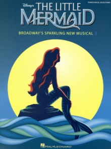 Alan Menken : The Little Mermaid - Broadway's Sparkling New Musical (Piano/Vocal Selections), Paperback Book
