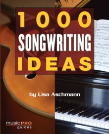 Lisa Aschmann : 1000 Songwriting Ideas, Paperback Book