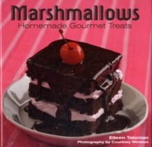 Marshmallows : Homemade Gourmet Treats, Hardback Book