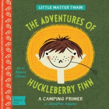 Little Master Twain The Adventures of Huckleberry Finn: A Camping Primer