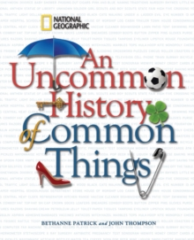 An Uncommon History of Common Things, Hardback Book