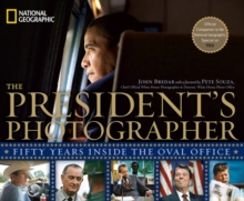 The President's Photographer : Fifty Years Inside the Oval Office, Hardback Book