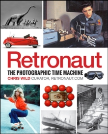 Retronaut : The Photographic Time Machine, Hardback Book
