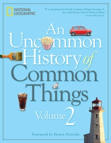 An Uncommon History of Common Things, Volume 2, Hardback Book