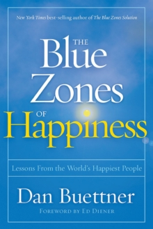 Blue Zones of Happiness : Lessons From the World's Happiest People, Paperback / softback Book