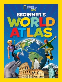 National Geographic Kids Beginner's World Atlas, 3rd Edition, Hardback Book