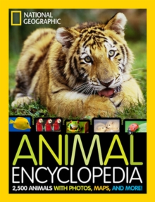 National Geographic Animal Encyclopedia : 2,500 Animals with Photos, Maps, and More!, Hardback Book
