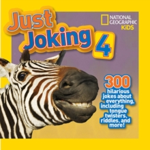Just Joking 4 : 300 Hilarious Jokes About Everything, Including Tongue Twisters, Riddles, and More!, Paperback Book