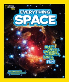 Everything Space : Blast off for a Universe of Photos, Facts, and Fun!, Paperback Book