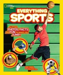 Everything Sports : All the Photos, Facts, and Fun to Make You Jump!, Paperback Book
